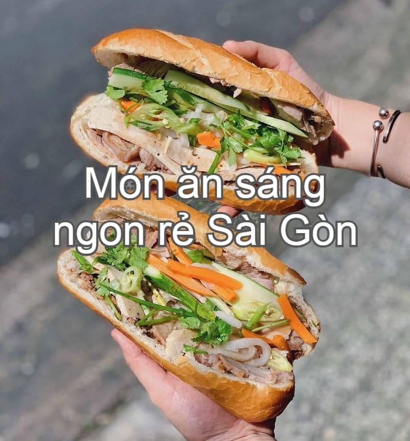 Món ăn sáng Sài Gòn ngon, giá rẻ. Sài Gòn có món ăn sáng gì ngon? Bánh mì